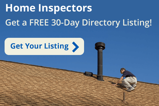 Home Inspectors - Get your FREE 30-Day Directory Listing
