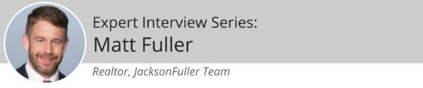 Expert Interview Series: Matt Fuller of jacksonfuller.com